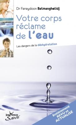 importance-boire-eau-livre-votre-corps-reclame-de-l-eau-dr-Batmanghelidj-Fereydoon